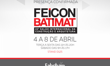 A Fabribam estará presente na Feicon Batimat